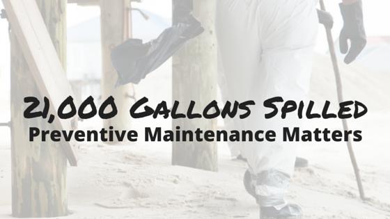 California Oil Spill – 10 ways Preventive Maintenance Can Help