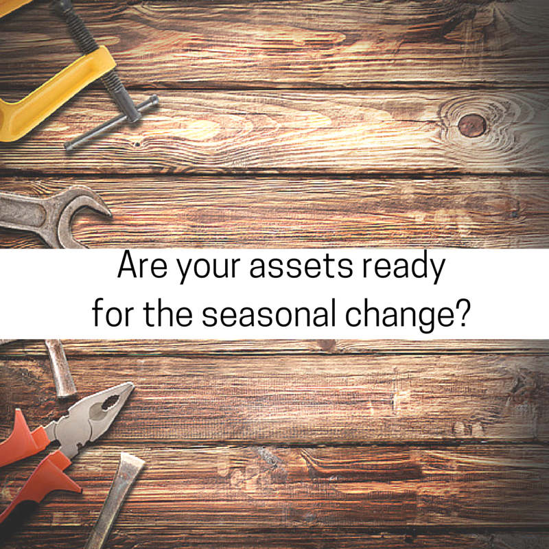 Are your assets ready for the season change-