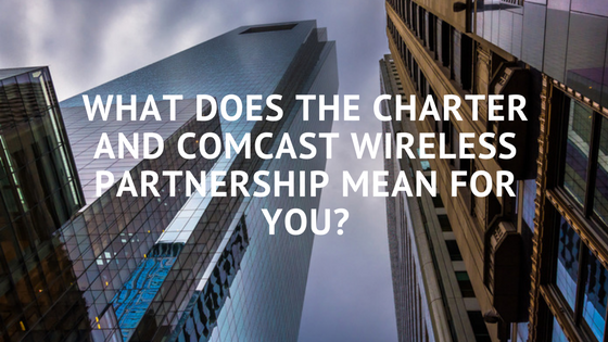 What Does the Charter and Comcast Wireless Partnership Mean for You?