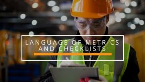 The Language of Metrics and Checklists