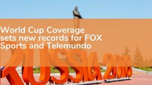World Cup Coverage Sets Records for Telemundo & Fox Sports
