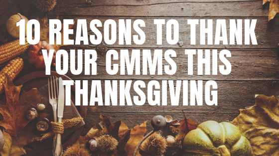 10 Reasons To Thank Your CMMS This Thanksgiving